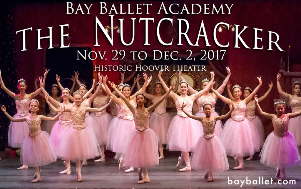 Bay Ballet Academy The Nutcracker November 29 to December 2 at the Historic Hoover Theater www.bayballet.com/nutcracker